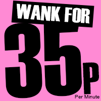 Sex Chat for 35p or Click Here For Cheaper!